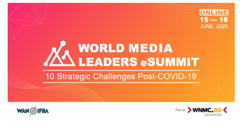 World Media Leaders eSummit to Focus on Ten Strategic Challenges for News Media Post-COVID