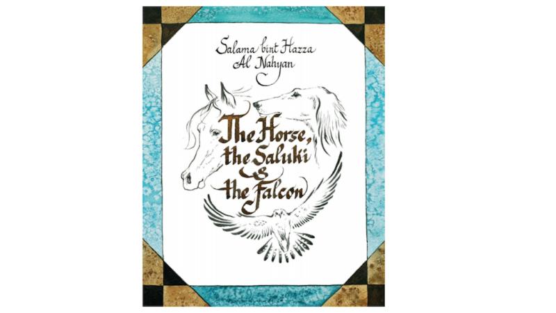 Sheikha Salama Bint Hazza AlNahyan Pens The Horse, The Saluki & The Falcon