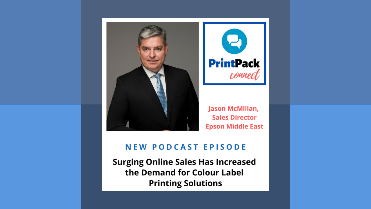 Podcast: How Surging Online Sales Are Driving the Demand for Colour Label Printing Solutions