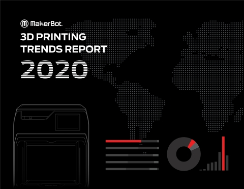 MakerBot Report Reveals 74% of Companies Plan to Invest in 3D Printing in 2021