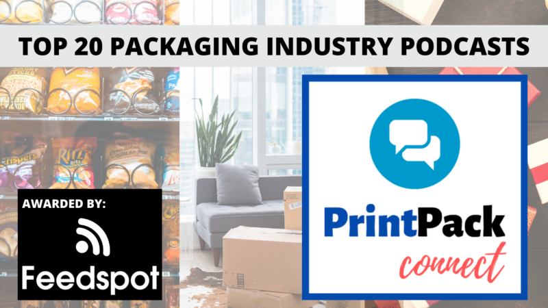 PrintPack Connect Podcast Show Listed on Top 20 Packaging Industry Podcasts You Must Follow in 2021!